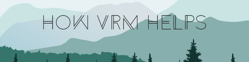 How VRM Helps