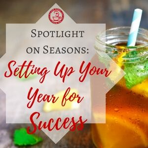 Spotlight-On-Seasons-Setting-Up-Your-Year-For-Success