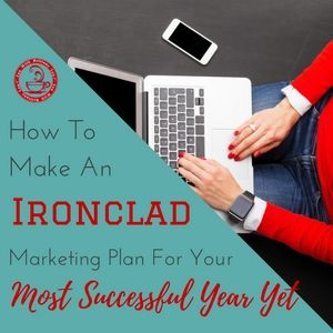 how-to-make-an-ironclad-marketing-plan-for-your-best-year-yet