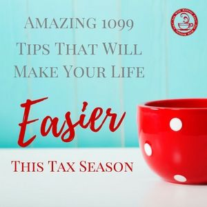 amazing-1099-tips-that-will-make-your-life-easier-this-tax-season