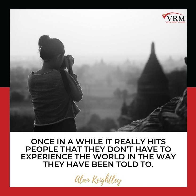 Best Travel Quotes | Once in a while it really hits people that they don't have to experience the world in the way they have been told to.  Alan Keightley