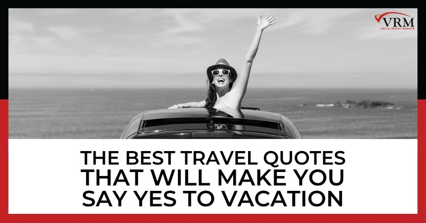 The Best Travel Quotes That Will Make You Say Yes to Vacation | Virtual Resort Manager