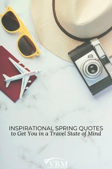 Inspirational Spring Quotes to Get You in a Travel State of Mind