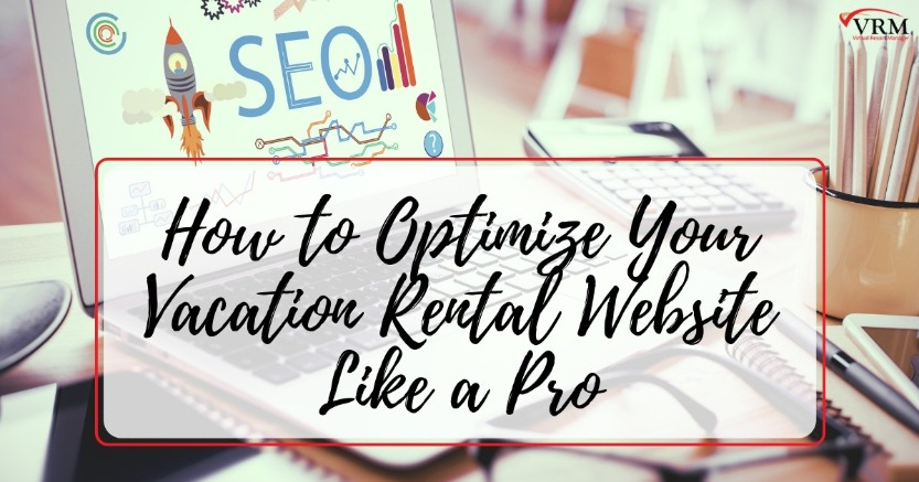 How to Optimize Your Vacation Rental Website Like a Pro | Virtual Resort Manager